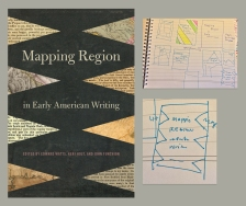 My sketches for MAPPING REGION IN EARLY AMERICAN WRITING, edited by Edward Watts, Kerri Holt, and John Funchion, show me puzzling through the concepts of writing, mapping, and region. I liked the shapes and symmetry of the sketch in the lower right corner, so I fleshed out that idea with details from historic maps and snippets of the literature discussed in the book. The black background is an old cloth book cover.
