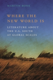 Where the New World Is assesses how fiction published since 1980 has resituated the U.S. South globally and how earlier twentieth-century writing already had done so in ways traditional southern literary studies tended to ignore. Martyn Bone argues that this body of fiction has, over the course of some eighty years, challenged received readings and understandings of the U.S. South as a fixed place largely untouched by immigration (or even internal migration) and economic globalization.