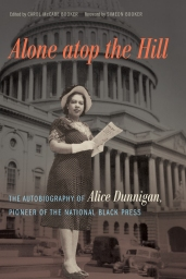 In 1942 Alice Allison Dunnigan, a sharecropper's daughter from Kentucky, made her way to the nation's capital and a career in journalism that eventually led her to the White House. With Alone atop the Hill, Carol McCabe Booker has condensed Dunnigan's 1974 self-published autobiography to appeal to a general audience and has added scholarly annotations that provide historical context. Dunnigan's dynamic story reveals her importance to the fields of journalism, women's history, and the civil rights movement and creates a compelling portrait of a groundbreaking American. Dunnigan recounts her formative years in rural Kentucky as she struggled for a living, telling bluntly and simply what life was like in a Border State in the first half of the twentieth century. Later she takes readers to Washington, D.C., where we see her rise from a typist during World War II to a reporter. Ultimately she would become the first black female reporter accredited to the White House; authorized to travel with a U.S. president; credentialed by the House and Senate Press Galleries; accredited to the Department of State and the Supreme Court; voted into the White House Newswomen's Association and the Women's National Press Club; and recognized as a Washington sports reporter. A contemporary of Helen Thomas and a forerunner of Ethel Payne, Dunnigan traveled with President Truman on his coast-to-coast, whistle-stop tour; was the first reporter to query President Eisenhower about civil rights; and provided front-page coverage for more than one hundred black newspapers of virtually every race issue before the Congress, the federal courts, and the presidential administration. Here she provides an uninhibited, unembellished, and unvarnished look at the terrain, the players, and the politics in a rough-and-tumble national capital struggling to make its way through a nascent, postwar racial revolution.