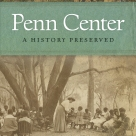 """""""This is an extraordinary book. It is the most complete history of Penn Center that has ever been written. Many stories and famous academic accounts have been concerned indirectly with Penn Center over its 150-year history, but this book goes straight to its heart."""" —from the foreword by Emory S. Campbell"""