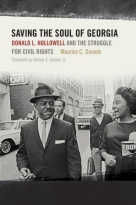 """Donald Hollowell—a brilliant and courageous lawyer known as Georgia's 'Mr. Civil Rights'—has long deserved a biography to match his talents. In Saving the Soul of Georgia, this lion of the civil rights movement finally receives what he has so richly deserved. Daniels's book is a magnificent contribution to the literature on the black freedom struggle and the local lawyers who helped sustain it."" —Tomiko Brown-Nagin, author of Courage to Dissent: Atlanta and the Long History of the Civil Rights Movement, winner of the Bancroft Prize"