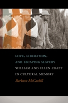 """Barbara McCaskill demonstrates that the Crafts' life and famous story reveal a great deal about how transatlantic literature, culture, and history have been managed and misrepresented over the years. This valuable and revealing history is the go-to study for anyone interested in the Crafts."" —John Ernest, author of A Nation within a Nation: Organizing African-American Communities before the Civil War"